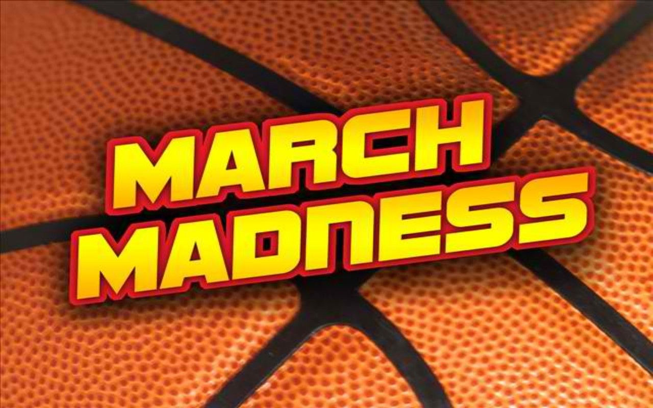 March Madness…