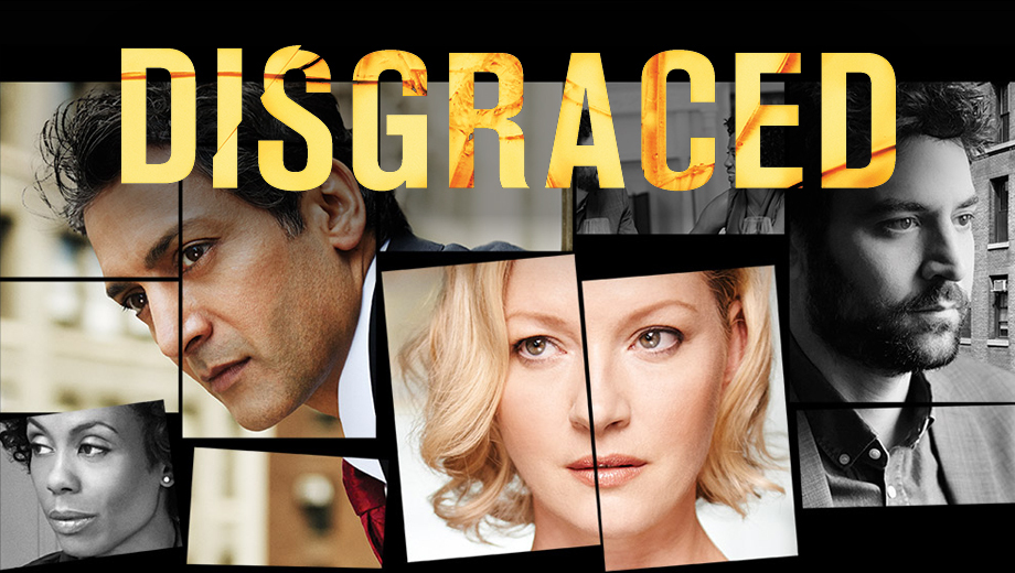 Disgraced On Broadway…