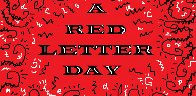 Red Letter Day…