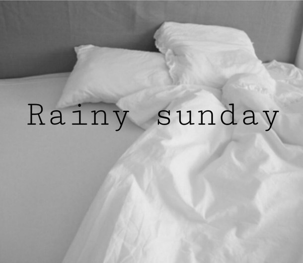 Rainy Days and Sunday…
