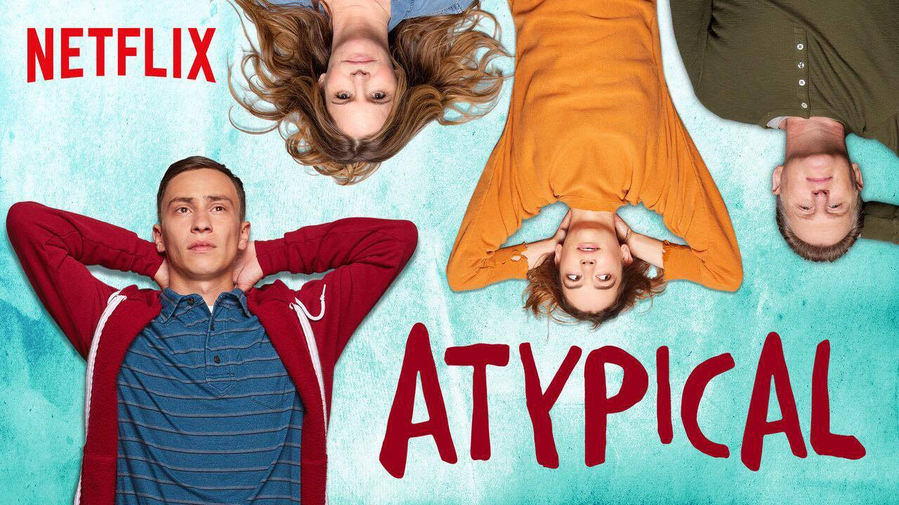 Atypical, A New Binge Worthy Series…