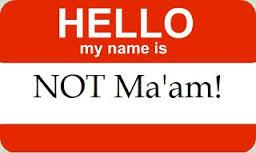 No Ma'am…