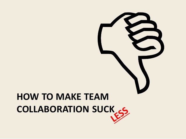 how-to-make-team-collaboration-suck-less-1-638