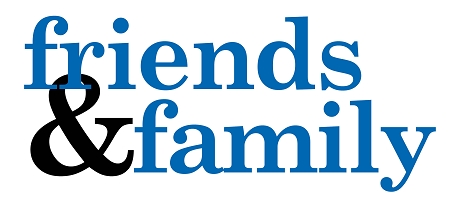 Friends And Family…