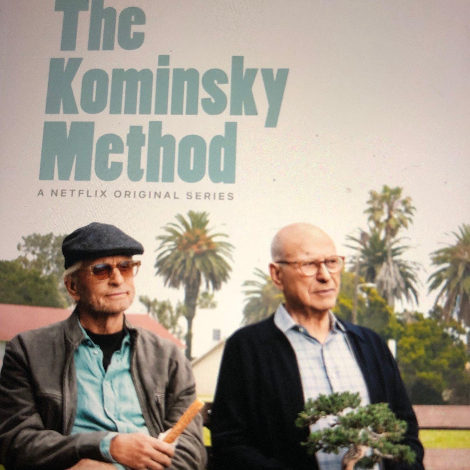 The Kominsky Method, Say What…