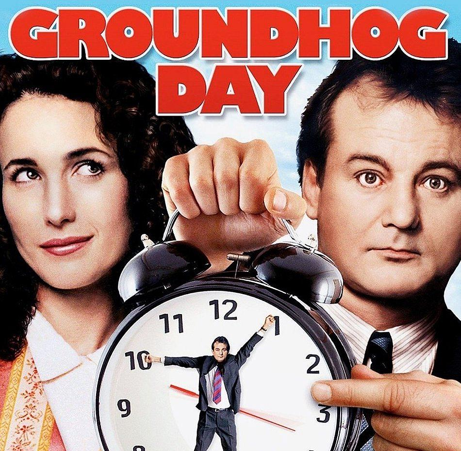 Groundhog Day…